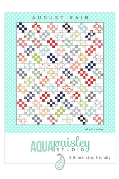 August Rain Quilt Pattern by Aqua Paisley Studio